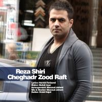 /MP3/Reza-Shiri-Cheghadr-Zood-Raft