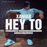 Xaniar-Hey-To