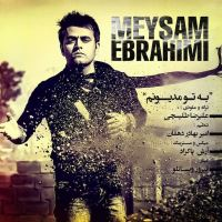 /MP3/Meysam-Ebrahimi-Be-To-Madyoonam