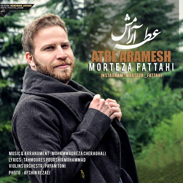دانلود آهنگ جدید مرتضی فتاحی بنام عطر آرامش-Morteza Fattahi