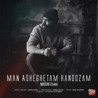 /MP3/Moein-Z-Man-Asheghetam-Hanoozam